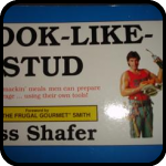 Cover of Cook Like A Stud By Ross Shafer